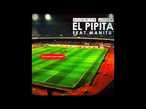 El Pipita (Radio Edit) - Kuerty Uyop feat. Manitù