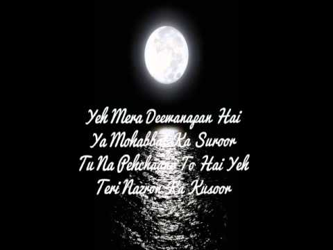 YEH MERA DEEWANAPAN HAI (LYRICS).WMV...
