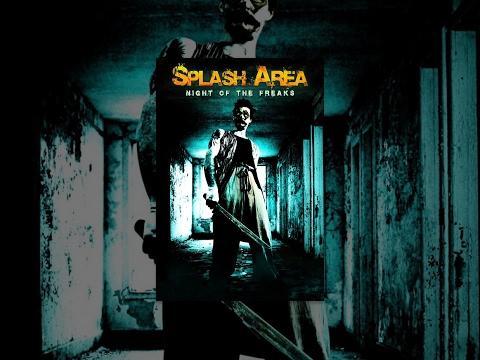 Splash Area: Night of the Freaks   Horror Movie