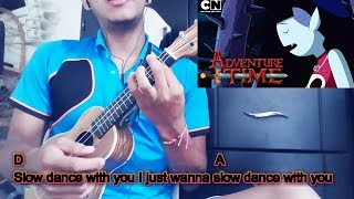 Slow Dance With You - Adventure Time - UKULELE COVER (Letra y acordes)