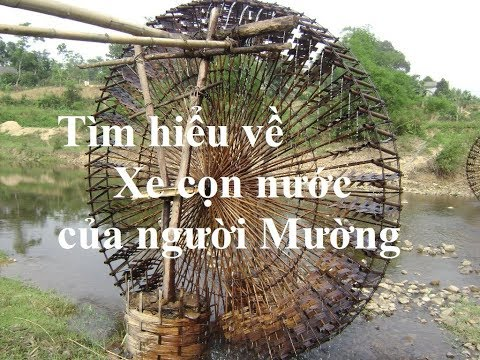 Xe con nước của người Mường - Bamboo wheel pour water of the