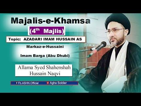 Majalis-e-Khamsa: Topic: AZADARI IMAM HUSSAIN (a.s) by Allama Shahenshah Hussain Naqvi (4th Majlis)