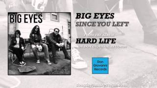 Watch Big Eyes Since You Left video