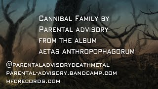 PARENTAL ADVISORY - CANNIBAL FAMILY [OFFICIAL LYRIC VIDEO] (2020) SW EXCLUSIVE