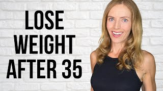 HOW TO LOSE WEIGHT AFTER 35 NATURALLY | Weight Loss Over 35!