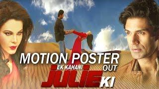 download lagu Ek Kahaani Julie Ki  Motion Poster Out  gratis