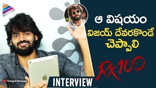 Kartikeya about Vijay Deverakonda and Arjun Reddy | RX 100 Movie Interview | Telugu FilmNagar