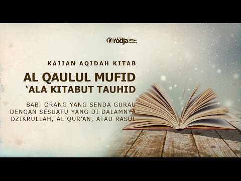 Al Qaulul Mufid 'Ala Kitabut Tauhid | Ustadz Abu Haidar As Sundawy