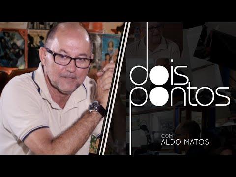 Dois Pontos com Aldo Matos