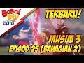 TERBARU! BoBoiBoy Musim 3 EP25: Antara Kawan & Lawan (Bahagian 2/2)