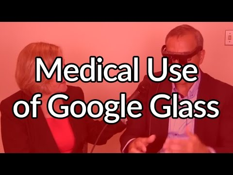 Medical Use of Google Glass - The Google Glass Channel