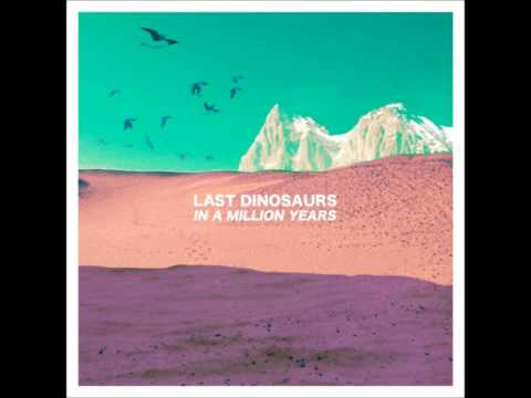 Last Dinosaurs - Weekend