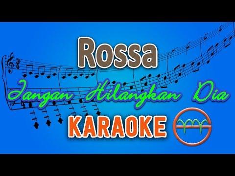download lagu Rossa - Jangan Hilangkan Dia (Karaoke Lirik Chord) by GMusic gratis