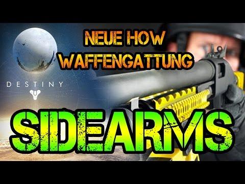 SIDEARMS - Neue HOW Waffengattung   Destiny: News (German) [HD]
