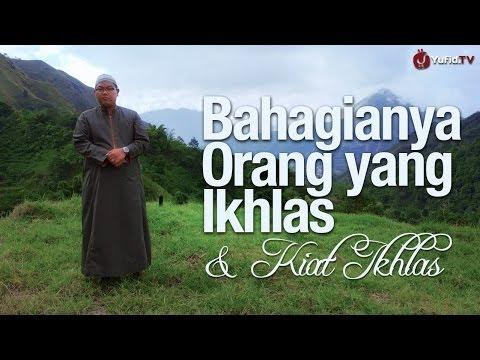 Ceramah Singkat: Bahagianya Orang Yang Ikhlas Dan Kiat Ikhlas - Ustadz Firanda Andirja, MA.
