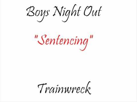 Boys Night Out - Sentencing