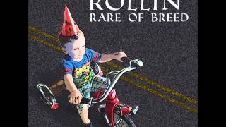 Rollin' (I Don't Wanna Grow Up) - Rare Of Breed