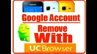 How to bypass Google account - UC Browser method 100% FREE