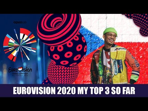 EUROVISION 2020: MY TOP 3 SO FAR WITH RATINGS
