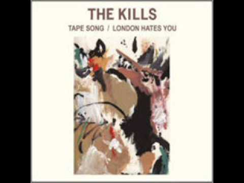 The Kills - London Hates You