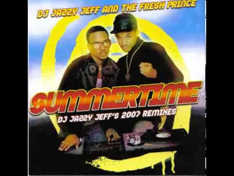 Summertime 2007 Still Summertime Remix  DJ Jazzy Jeff and The Fresh Prince