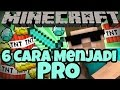 6 CARA MENJADI PRO DI MINECRAFT - Minecraft Indonesia
