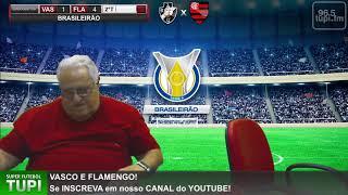 Vasco 1 x 3 Flamengo - Brasileirão 2019 - 15ª RODADA - 17/08/2019