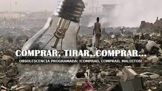 Documentales La Obsolescencia Programada Fabricados para no durar