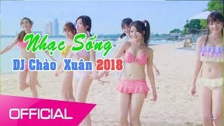 Nhạc Sống Thái Tuấn (Vol 32) - Nhạc DJ  Chào Xuân 2018  - Nhạc Sống DJ Bass Cực Mạnh Đón Tết 2018