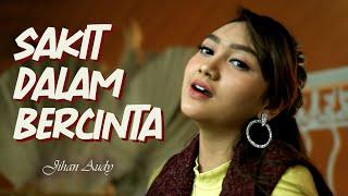 Download lagu Jihan Audy - Sakit Dalam Bercinta  ( )