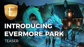 Introducing Evermore Park - Teaser