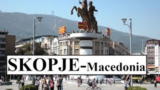 Macedonia- Skopje ( Makedonya Üsküp) Part 1