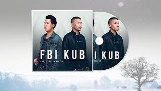 FBI X KUB 'Cas Tsis Cheem Koj Cia' Official Full Song