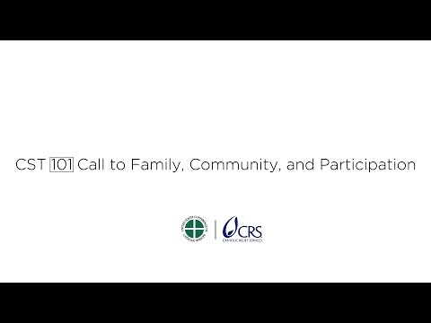 CST 101 | Call to Family, Community, and Participation