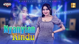 Download lagu Yeni Inka ft Ageng Music - Nyanyian Rindu ( Live Music)