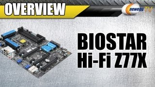 Newegg TV_ BIOSTAR Hi-Fi Z77X LGA 1155 ATX Intel Motherboard Overview
