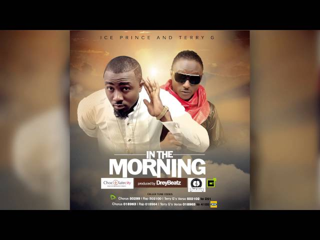 Ice Prince Ft Terry G - In This Morning