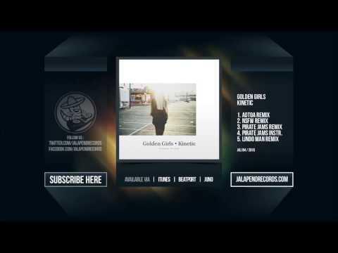 Golden Girls - Kinetic (Pirate Jams Remix)