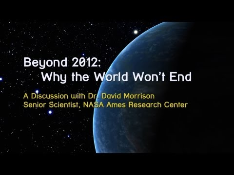 Beyond 2012: NASA Seeks to Debunk Doomsday Prophecy