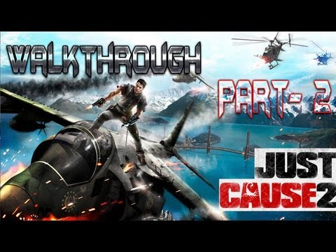 ust Cause 2 - PC Walkthrough part 2