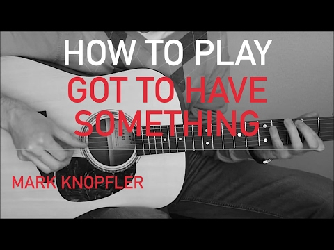 Got To Have Something - Mark Knopfler Licks Privateering album