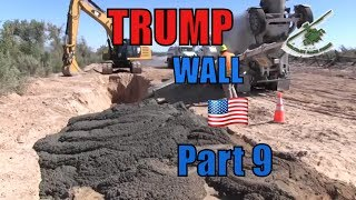 A Look at TRUMP's BORDER WALL - UPDATE  2019-  PART 9