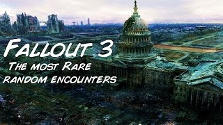 Fallout 3 Random Encounters (The most rare encounters)