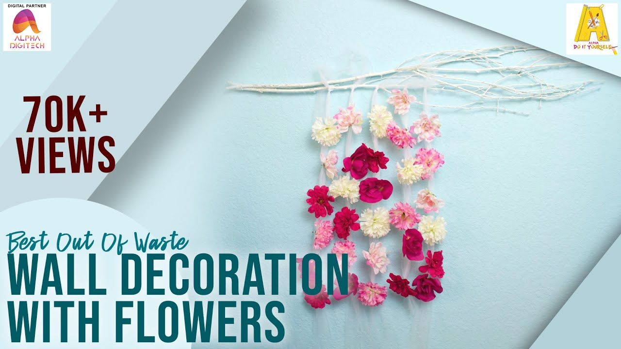 Diy wall decoration with flowers home decorating ideas for Art and craft for school decoration