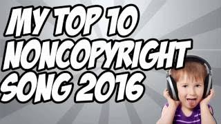 Top 10 Best Uncopyrighted Songs 2016-2017 Free Background Music For Gaming