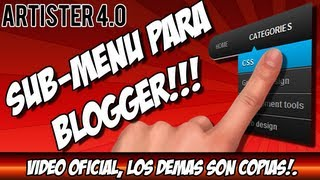 Tutorial Sub Menu para Blogger, Plantilla Artister 4.0 (Video respuesta)...