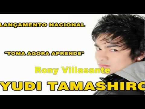 "Ui Viu Toma Agora Aprende – Yudi Tamashiro ""Exclusivo 2012″ Rony Villasante ""Dj. RCVP"""