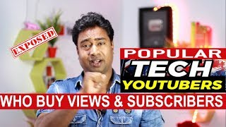 Why & How These Popular Tech Youtubers Buy Views & Subscribers ! Secrete Exposed