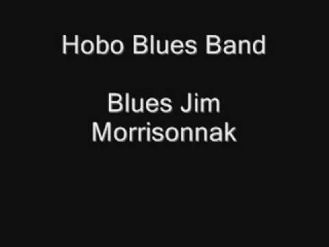 Hobo Blues Band - Blues Jim Morrisonnak