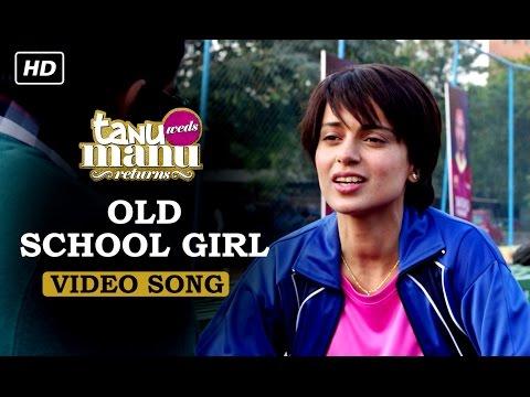 Old School Girl (Official Video Song) | Tanu Weds Manu Returns | Kangana Ranaut & R. Madhavan